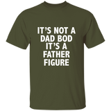T-shirt It's Not a Dad Bod It's a Father figure Custom Gift Shirt for Dad - You Can Print
