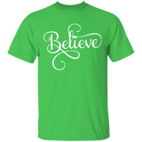 T-shirt Believe gift tee for friends positive saying shirt - You Can Print