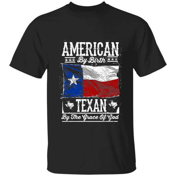 T-shirt AMERICAN BY BIRTH TEXAN BY THE GRACE OF GOD shirt patriotic - You Can Print
