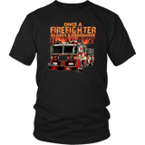 T-shirt Once a Firefighter Always a Firefighter Tee S-4XL - You Can Print