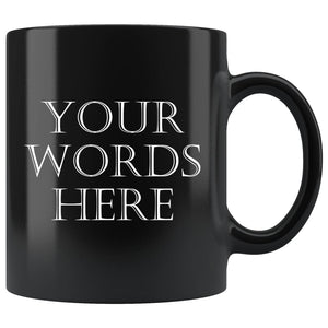 Custom Mug, Personalized Coffee Mug black - You Can Print