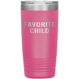 Travel mug Favorite Child 20 oz Stainless Steel Vacuum Insulated Tumbler - You Can Print
