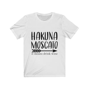 Hakuna Moscato It Means Drink Wine - Wine Bachelorette Party Shirts - Funny Wine Shirts - You Can Print
