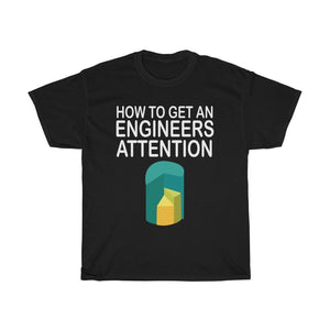 T-shirt How To Get An Engineers Attention Shirt, Funny Engineer Shirt - You Can Print