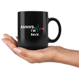 I'm Back Black ceramic 11oz coffee mug - You Can Print