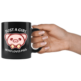 Just A Girl Who Love Pigs, Funny Black Ceramic 11oz Breakfast Mug, Coffee Tea Hot Beverage Mug, Gifts Under 15 - You Can Print