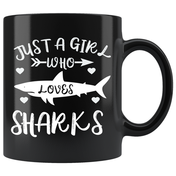 Just A Girl Who Loves Sharks,Black 11oz Breakfast Mug, Sharks Mug,Funny Coffee Cup, Gift for Her, Gifts under 15 - You Can Print