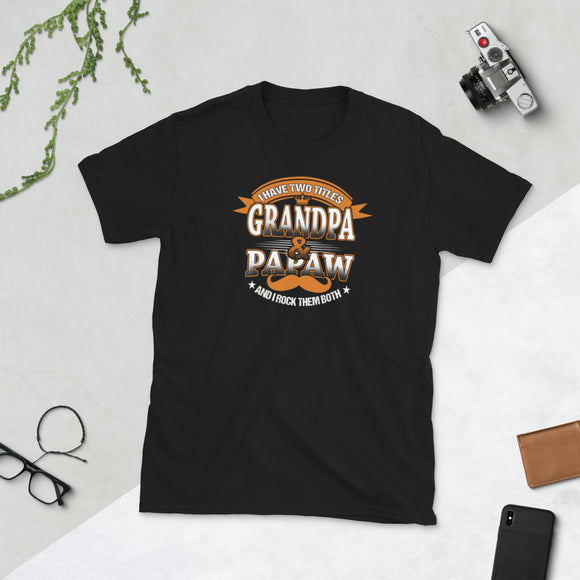 T-shirt I Have Two Tiles Grandpa And Papaw Short-Sleeve Unisex T-Shirt - You Can Print