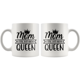 Mother's Day Gift - White Ceramic Coffee Mug - Mom A Little Just Above Queen - You Can Print