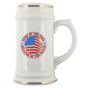 Beer Stein Home Of Free Because of The Brave Independence Day 4th of July Beer Mug - You Can Print