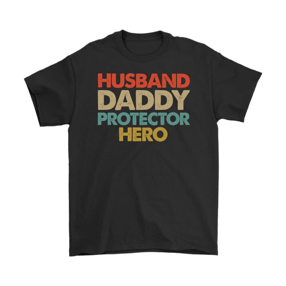 T-Shirt Husband Daddy Protector Hero Shirt Father's Day Tee - You Can Print