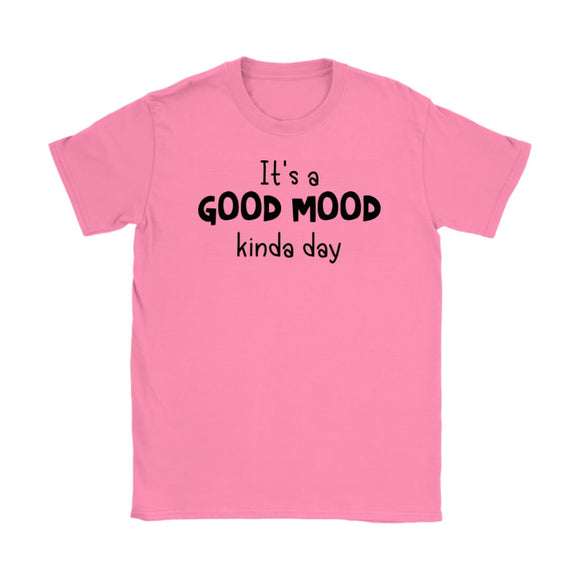 T-shirt It's A Good Mood Kind A Day Women's Shirt Funny Tee  S - 3XL - You Can Print