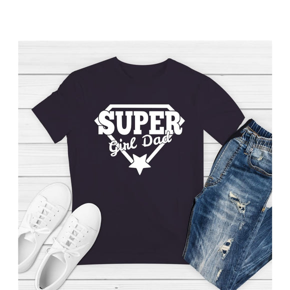 T-shirt Super Girl Dad t shirt Funny Father's Tee S - 4XL - You Can Print