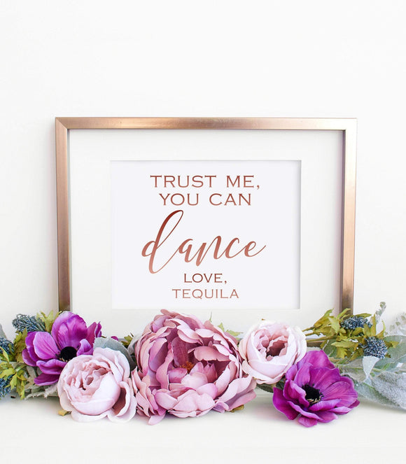 Trust Me You Can Dance Alcohol Print, Rose Gold Wedding Sign, SHR - You Can Print