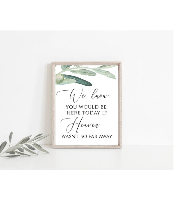 We Know You Would Be here Today If Heaven Wasn't So Far Away Wedding Memorial Sign for Wedding Instant Download Greenery PDF JPG 8x10 VO - You Can Print