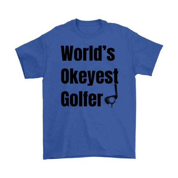 Worlds Okayest Golfer T-Shirt Funny Golfing Shirt Golf Tee - You Can Print