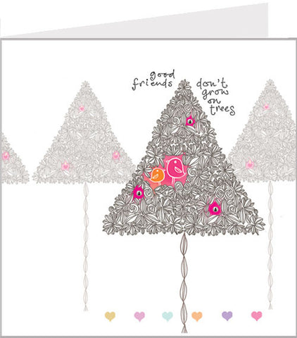 Greetings card, Good friends don't grow on trees