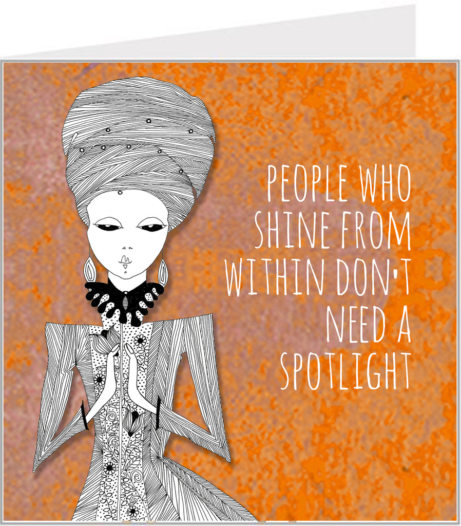 Greetings card with People who shine from within don't need a spotlight card
