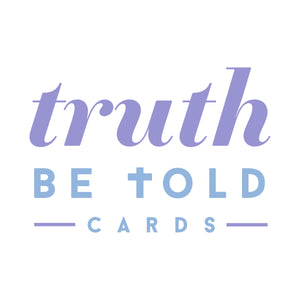 Truth Be Told Cards