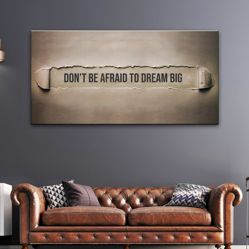 Don't Be Afraid To Dream Big - Wallkraft Designs