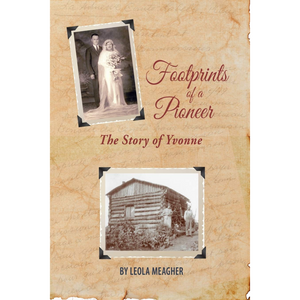 Leola Meagher - Footprints of a pioneer