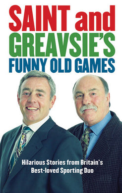 Saint and Greavsie's Funny Old Games: Hilarious Stories from Britain's Best-Loved Sporting Duo- 99bookscart-secondhand-bookstore-near-me