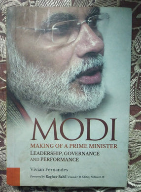 Modi - Making of A Prime Minister. Leadership, Governance and Performance