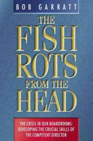 The Fish Rots from the Head: The Crisis in Our Boardrooms: Developing the Crucial Skills of the Competent Director- 99bookscart-secondhand-bookstore-near-me