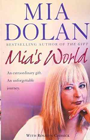MIA's World: An Extraordinary Gift, an Unforgettable Journey. MIA Dolan with Rosalyn Chissick- 99bookscart-secondhand-bookstore-near-me