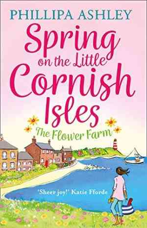 Spring on the Little Cornish Isles: The Flower Farm- 99bookscart-secondhand-bookstore-near-me