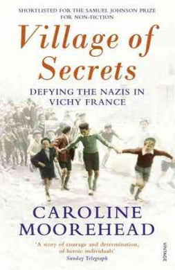 Village of Secrets: Defying the Nazis in Vichy France - 99bookscart