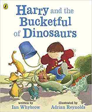 Harry and the Bucketful of Dinosaurs (Harry and the Dinosaurs)