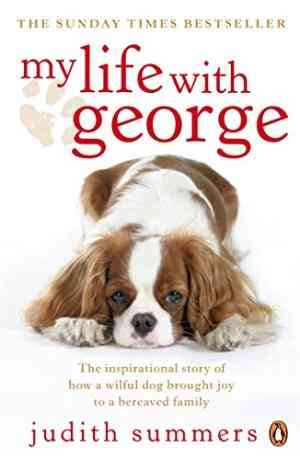 My Life with George: The Inspirational Story of How a Wilful Dog Brought Joy to a Bereaved Family- 99bookscart-secondhand-bookstore-near-me
