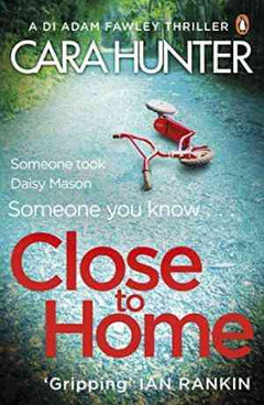 Close to Home (DI Adam Fawley, #1)- 99bookscart-secondhand-bookstore-near-me
