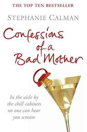 Confessions Of A Bad Mother- 99bookscart-secondhand-bookstore-near-me