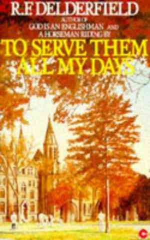To Serve Them All My Days - Combined Book 1 Late Spring, Book 2 The Headmaster