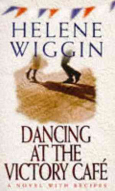 Dancing At The Victory Cafe by Helene Wiggin- 99bookscart-secondhand-bookstore-near-me