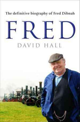 Fred: The Definitive Biography Of Fred Dibnah- 99bookscart-secondhand-bookstore-near-me