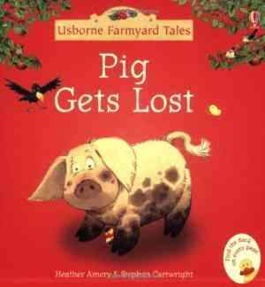 Pig Gets Lost (Mini Farmyard Tales S.)