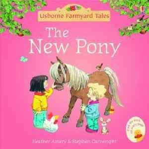 The New Pony (Mini Farmyard Tales)