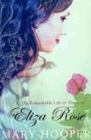The Remarkable Life and Times of Eliza Rose- 99bookscart-secondhand-bookstore-near-me
