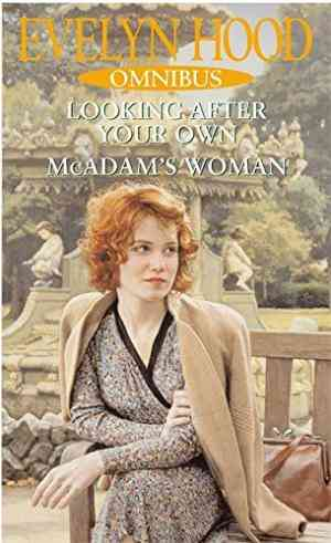 Evelyn Hood Omnibus: Looking After Your Own and McAdam's Women