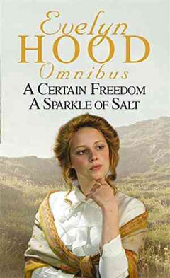 Evelyn Hood omnibus : A Certain Freedom and A Sparkle of Salt