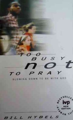 Too Busy Not To Pray: Slowing Down To Be With God- 99bookscart-secondhand-bookstore-near-me