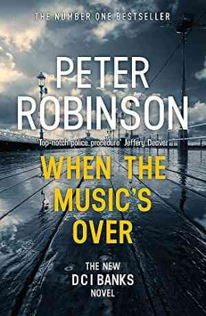 When the Music's Over (Inspector Banks, #23)