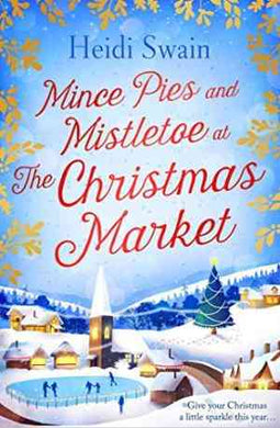 Mince Pies and Mistletoe at the Christmas Market- 99bookscart-secondhand-bookstore-near-me