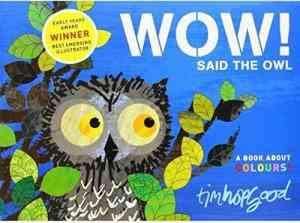 Wow Said The Owl - A Book About Colours!