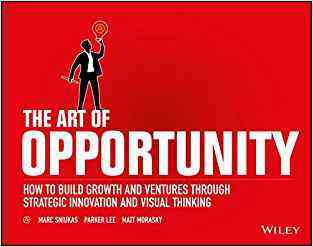 The Art of Opportunity: How to Build Growth and Ventures Through Strategic Innovation and Visual Thinking- 99bookscart-secondhand-bookstore-near-me
