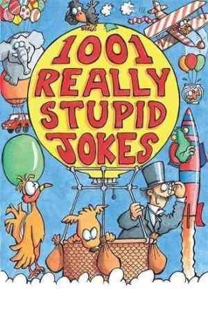 1001 Really Stupid Jokes (Joke Book)- 99bookscart-secondhand-bookstore-near-me