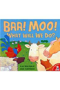 Baa, Moo, What Will We Do?